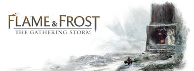 Flame and Frost The Gathering Storm banner.jpg