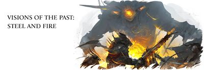 Visions of the Past- Steel and Fire banner.jpg